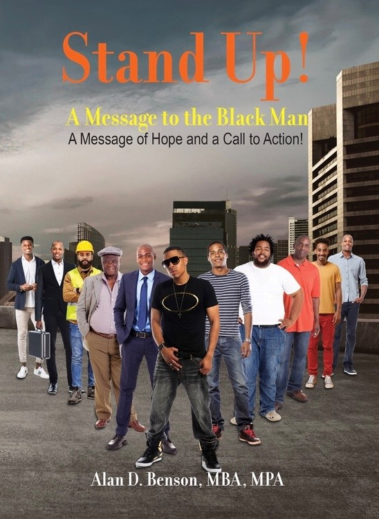 Stand Up! A Message to the Black Man. A Message of Hope and a Call to Action!